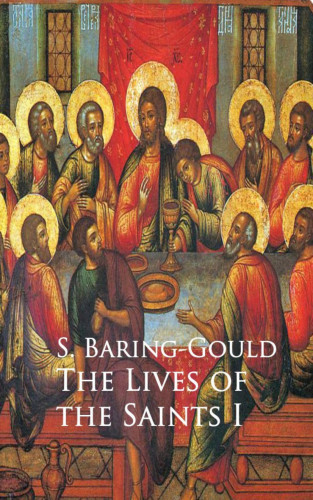 S. Baring-Gould: The Lives of the Saints I