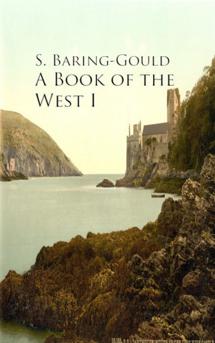S. Baring-Gould: A Book of the West I