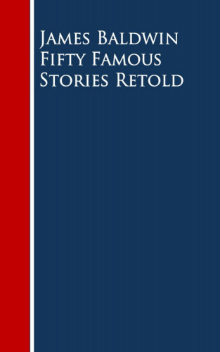James Baldwin: Fifty Famous Stories Retold