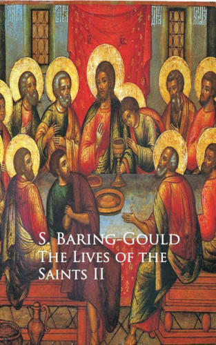 S. Baring-Gould: The Lives of the Saints