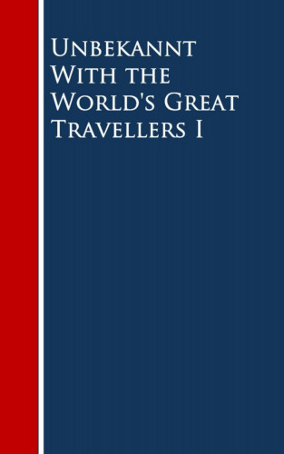 Charles Morris, Oliver H. G. Leigh, Harriet Martineau, Henry Latham, Edward A. Pollard, William Howard Russell, S.C. Clarke, Thérès Yelverton, Thomas L. Nichols, Frederick Law Olmsted, G. W. Featherstonhaugh, J. S. Campion, Alfred Terry Bacon, Louis C. Bradford, Washington Irving, Meriwether Lewis, William Clarke, B. A. Watson, Henry G. Bryant, William Edward Parry, Elisha Kent Kane, W. S. Schley, Septima M. Collins, James A. Harrison, Jonathan Carver, Thomas M. Hutchinson, Charles Darwin, Benjamin F. Bourne: With the World's Great Travellers I
