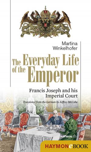 Martina Winkelhofer: The Everyday Life of the Emperor