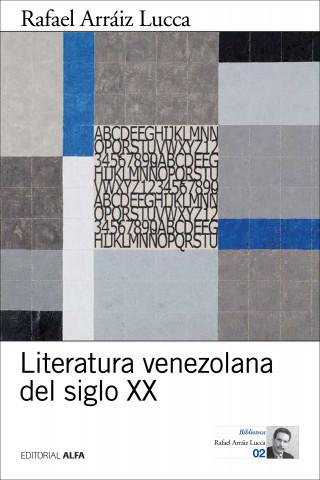 Rafael Arráiz Lucca: Literatura venezolana del siglo XX