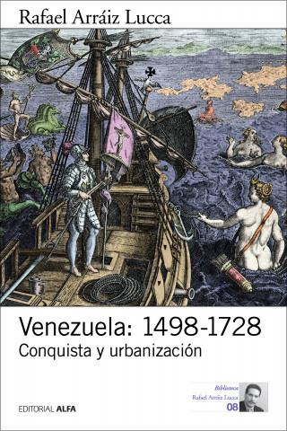 Rafael Arráiz Lucca: Venezuela: 1498-1728