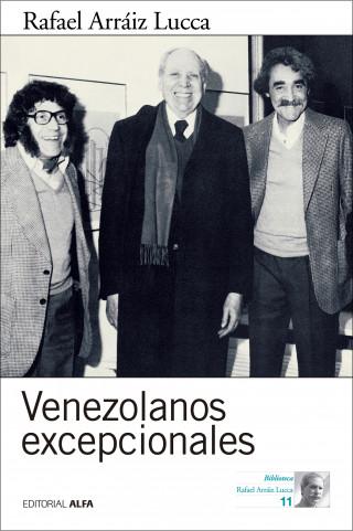 Rafael Arráiz Lucca: Venezolanos excepcionales
