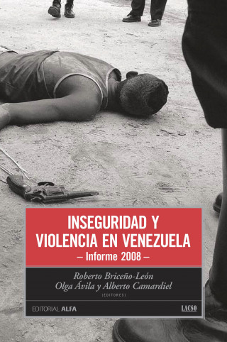 Roberto Briceño León, Olga Ávila, Alberto Camardiel: Inseguridad y violencia en Venezuela