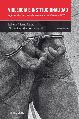 Roberto Briceño León, Olga Ávila, Alberto Camardiel: Violencia e institucionalidad