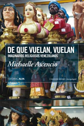 Michaelle Ascencio: De que vuelan, vuelan