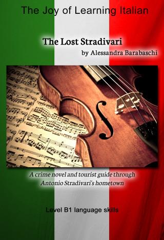Alessandra Barabaschi: The Lost Stradivari - Language Course Italian Level B1