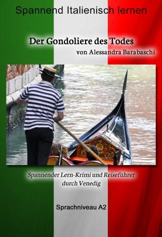 Alessandra Barabaschi: Der Gondoliere des Todes - Sprachkurs Italienisch-Deutsch A2