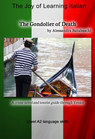 Alessandra Barabaschi: The Gondolier of Death - Language Course Italian Level A2