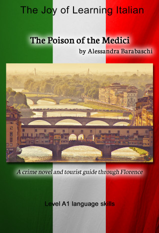 Alessandra Barabaschi: The Poison of the Medici - Language Course Italian Level A1