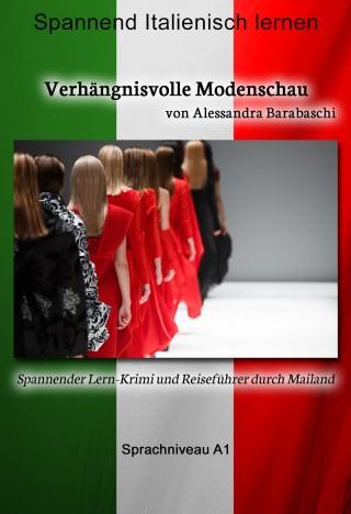 Alessandra Barabaschi: Verhängnisvolle Modenschau - Sprachkurs Italienisch-Deutsch A1
