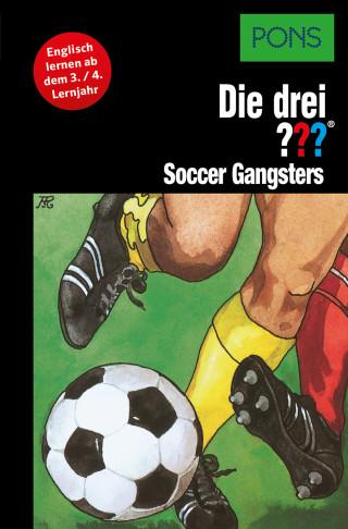 Brigitte Johanna Henkel-Waidhofer: PONS Die drei ??? Fragezeichen Soccer Gangsters