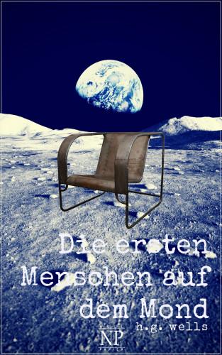Herbert George Wells: Die ersten Menschen auf dem Mond