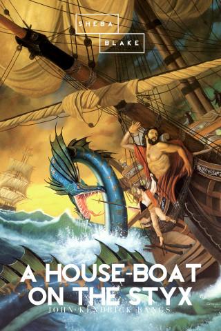 John Kendrick Bangs: A House-Boat on the Styx