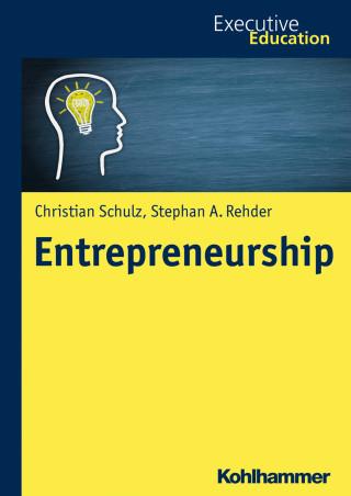 Christian Schultz, Stephan A. Rehder: Entrepreneurship