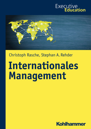 Christoph Rasche, Stephan A. Rehder: Internationales Management