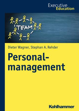 Dieter Wagner, Stephan A. Rehder: Personalmanagement