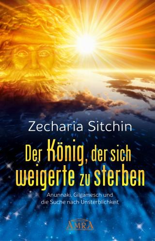 Zecharia Sitchin: Der König, der sich weigerte zu sterben
