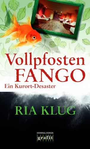 Ria Klug: Vollpfostenfango