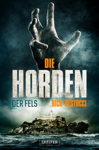 Rich Restucci: DIE HORDEN: DER FELS