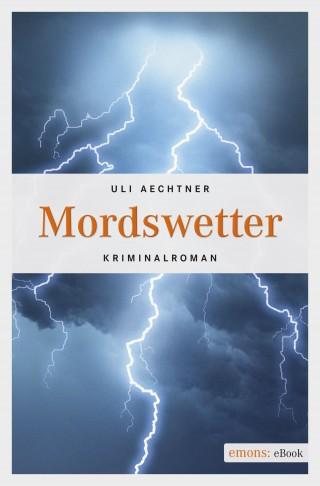 Uli Aechtner: Mordswetter