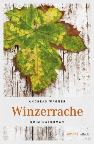 Andreas Wagner: Winzerrache