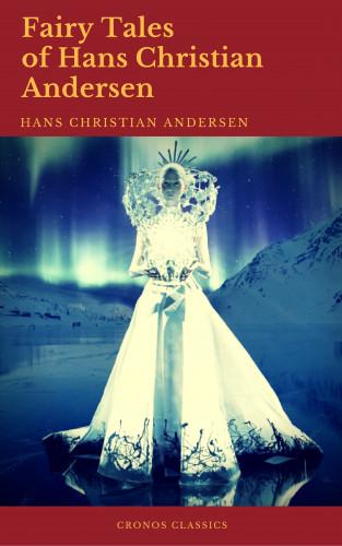 Hans Christian Andersen, Cronos Classics: Fairy Tales of Hans Christian Andersen (Best Navigation, Active TOC) (Cronos Classics)