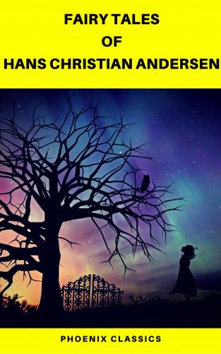 Hans Christian Andersen, Pheonix Classics: Fairy Tales of Hans Christian Andersen (Best Navigation, Active TOC) (Pheonix Classics)