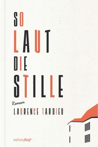 Laurence Tardieu: So laut die Stille