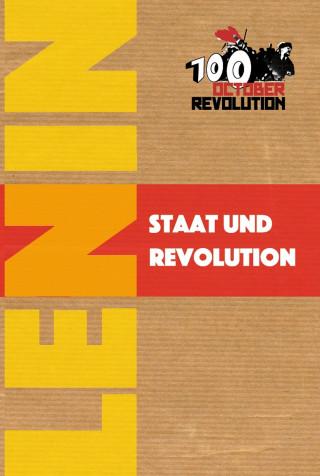 Wladimir Iljitsch Lenin: Staat und Revolution