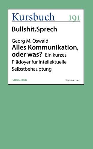 Georg M. Oswald: Alles Kommunikation, oder was?