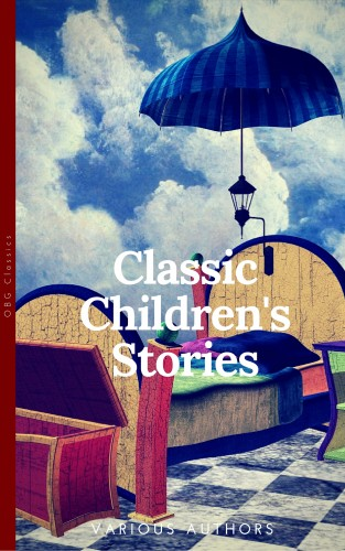 Anna Sewell, Louisa May Alcott, Frances Hodgson Burnett, Lewis Carroll, Kenneth Grahame: Classics Children's Stories Collection