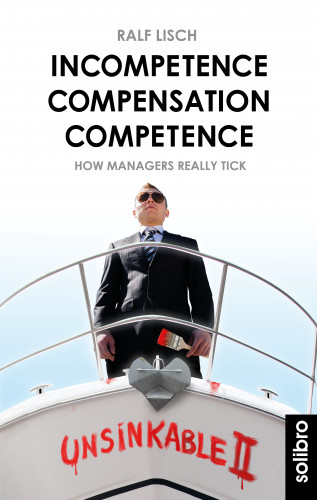 Ralf Lisch: Incompetence Compensation Competence