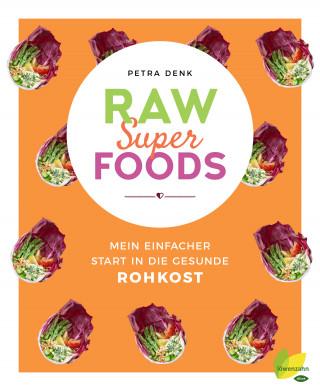 Petra Denk: Raw Superfoods