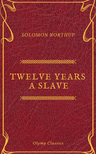 Solomon Northup, Olymp Classics: Twelve Years a Slave (Olymp Classics)