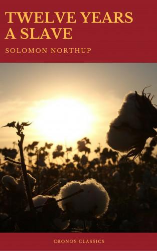 Solomon Northup, Cronos Classics: Twelve Years a Slave (Best Navigation, Active TOC) (Cronos Classics)