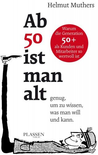Helmut Muthers: Ab 50 ist man alt … genug, um zu wissen, was man will und kann