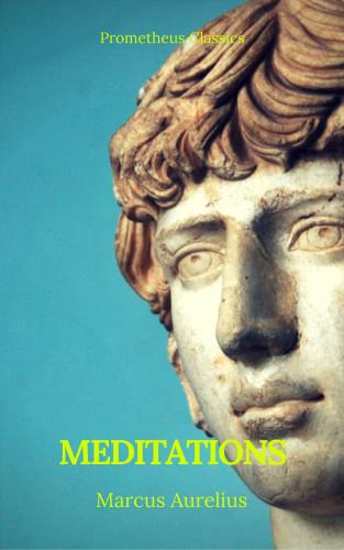 Marcus Aurelius, Prometheus Classics: Meditations (Best Navigation, Active TOC) (Prometheus Classics)