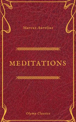 Marcus Aurelius, Olymp Classics: The Meditations of Marcus Aurelius (Olymp Classics)