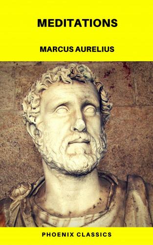 Marcus Aurelius, Phoenix Classics: Meditations (Phoenix Classics)