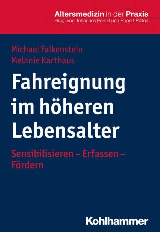 Michael Falkenstein, Melanie Karthaus: Fahreignung im höheren Lebensalter