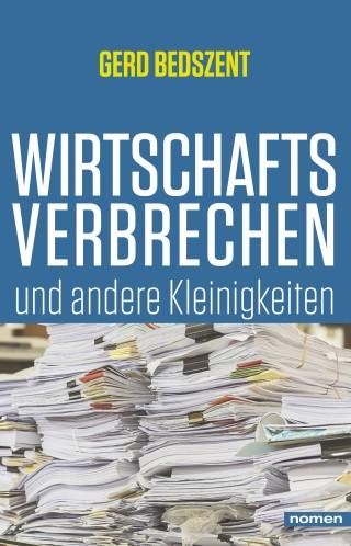 Gerd Bedszent: Wirtschaftsverbrechen