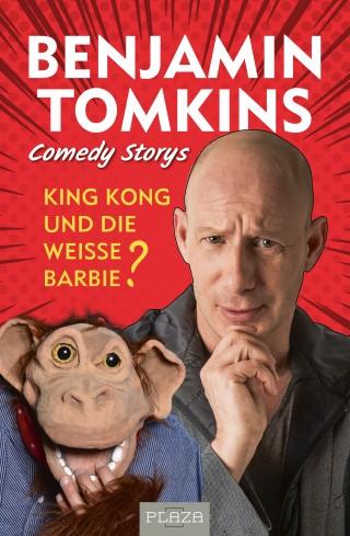 Benjamin Tomkins: King Kong und die weiße Barbie?