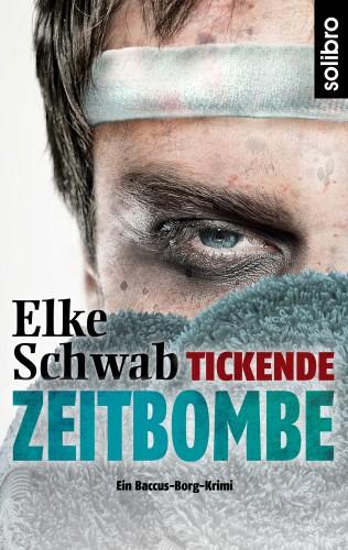 Elke Schwab: Tickende Zeitbombe