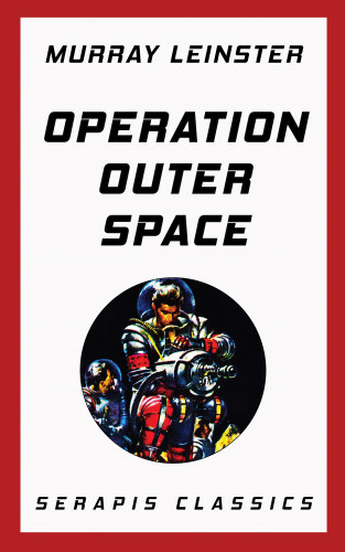 Murray Leinster: Operation Outer Space