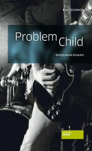 Ralf Schwob: Problem Child
