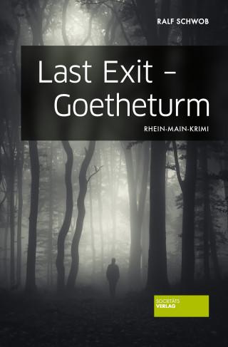 Ralf Schwob: Last Exit - Goetheturm