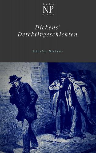 Charles Dickens: Dickens' Detektivgeschichten